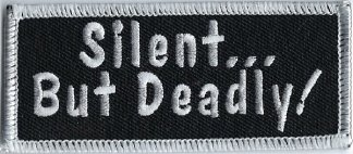 Silent... But Deadly! | Patches