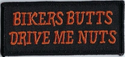 Biker Butts Drive Me Nuts | Patches