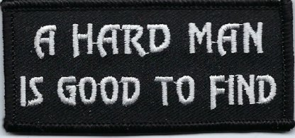 A Hard Man Is Good To Find | Patches