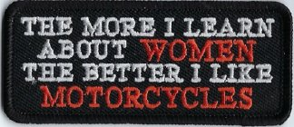 The More I Learn About Women The Better I Like Motorcycles | Patches