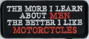 The More I Learn About Men The Better I Like Motorcycles | Patches
