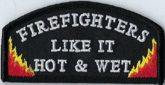 Firefighters Like It Hot & Wet | Patches