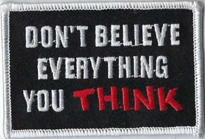 Don't Believe Everything You Think | Patches