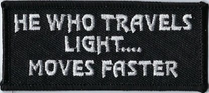 He Who Travels Light.... Moves Faster | Patches