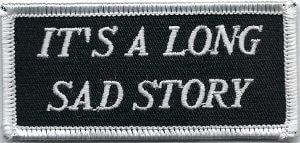 It's A Long Sad Story | Patches