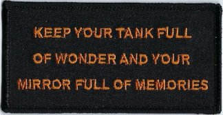Keep Your Tank Full Of Wonder And Your Mirror Full Of Memories | Patches