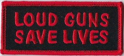 Loud Guns Save Lives | Patches