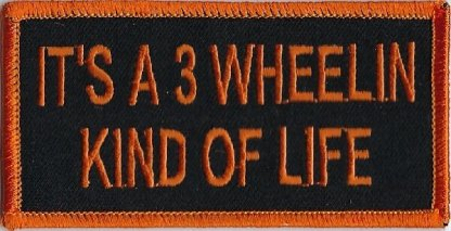 It's A 3 Wheelin Kind Of Life | Patches