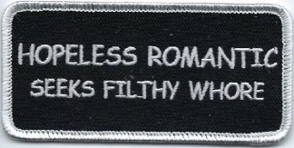 Hopeless Romantic Seeks Filthy Whore | Patches