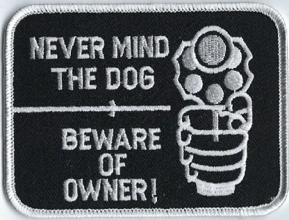 Never Mind The Dog Beware Of Owner | Patches