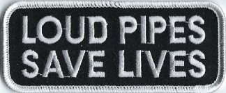 Loud Pipes Save Lives | Patches