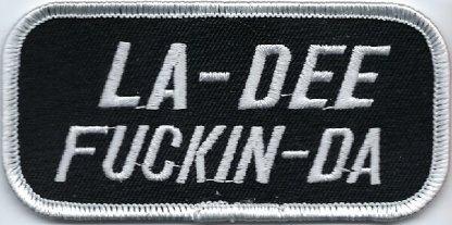 La-Dee Fuckin-Da | Patches