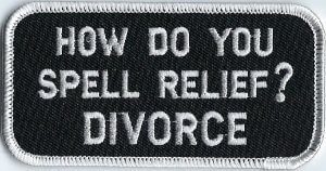 How Do You Spell Relief? DIVORCE | Patches
