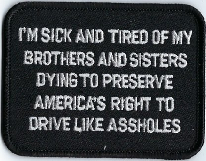 I'm Sick And Tired Of My Brothers And Sisters Dying To Preserve America's Right To Drive Like Assholes | Patches