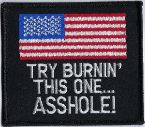 "U.S. Flag With ""Try Burnin' This One... Asshole! 